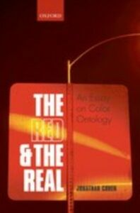 Ebook in inglese Red and the Real: An Essay on Color Ontology Cohen, Jonathan