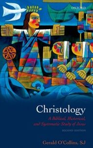Foto Cover di Christology: A Biblical, Historical, and Systematic Study of Jesus, Ebook inglese di Gerald O'Collins, SJ, edito da OUP Oxford