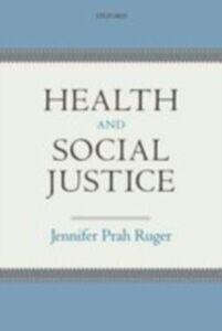 Foto Cover di Health and Social Justice, Ebook inglese di Jennifer Prah Ruger, edito da OUP Oxford