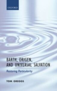 Ebook in inglese Barth, Origen, and Universal Salvation: Restoring Particularity Greggs, Tom
