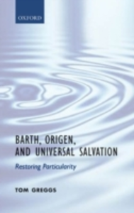 Ebook in inglese Barth, Origen, and Universal Salvation: Restoring Particularity Greggs, Tom