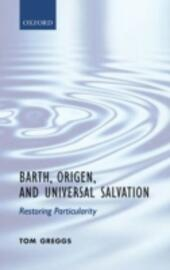 Barth, Origen, and Universal Salvation: Restoring Particularity