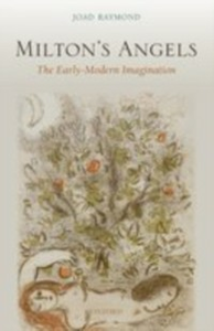 Ebook in inglese Milton's Angels: The Early-Modern Imagination Raymond, Joad
