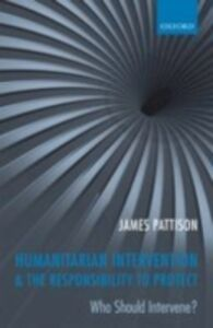 Foto Cover di Humanitarian Intervention and the Responsibility To Protect: Who Should Intervene?, Ebook inglese di James Pattison, edito da OUP Oxford