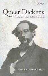 Queer Dickens: Erotics, Families, Masculinities