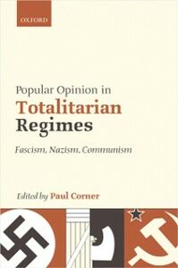 Foto Cover di Popular Opinion in Totalitarian Regimes: Fascism, Nazism, Communism, Ebook inglese di  edito da OUP Oxford