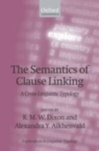 Ebook in inglese Semantics of Clause Linking: A Cross-Linguistic Typology -, -