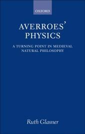 Averroes'Physics: A Turning Point in Medieval Natural Philosophy