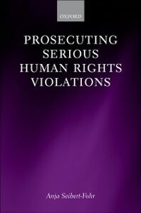Ebook in inglese Prosecuting Serious Human Rights Violations Seibert-Fohr, Anja