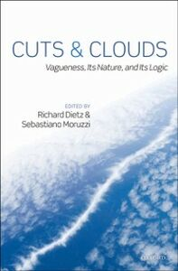 Foto Cover di Cuts and Clouds: Vaguenesss, its Nature and its Logic, Ebook inglese di  edito da OUP Oxford