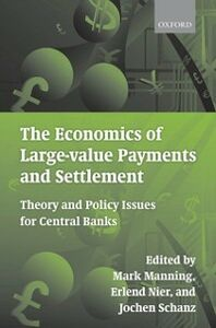 Ebook in inglese Economics of Large-value Payments and Settlement: Theory and Policy Issues for Central Banks -, -
