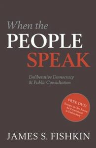 Ebook in inglese When the People Speak:Deliberative Democracy and Public Consultation Fishkin, James
