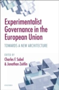 Foto Cover di Experimentalist Governance in the European Union: Towards a New Architecture, Ebook inglese di  edito da OUP Oxford