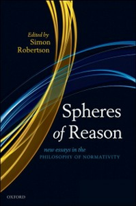 Ebook in inglese Spheres of Reason: New Essays in the Philosophy of Normativity -, -