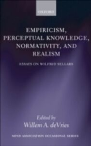 Ebook in inglese Empiricism, Perceptual Knowledge, Normativity, and Realism: Essays on Wilfrid Sellars