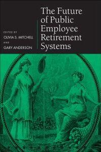 Foto Cover di Future of Public Employee Retirement Systems, Ebook inglese di Gary Anderson, edito da OUP Oxford