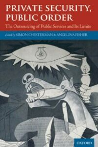 Ebook in inglese Private Security, Public Order: The Outsourcing of Public Services and Its Limits -, -