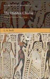 Foto Cover di Hidden Chorus: Echoes of Genre in Tragic Lyric, Ebook inglese di L. A. Swift, edito da OUP Oxford