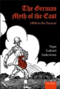 Ebook in inglese German Myth of the East: 1800 to the Present Liulevicius, Vejas Gabriel