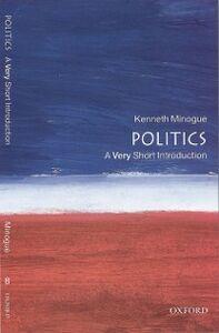 Foto Cover di Politics: A Very Short Introduction, Ebook inglese di Kenneth Minogue, edito da OUP Oxford