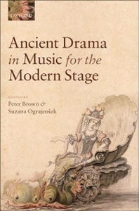 Ebook in inglese Ancient Drama in Music for the Modern Stage -, -