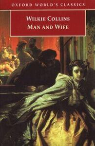 Foto Cover di Man and Wife, Ebook inglese di Wilkie Collins, edito da Oxford University Press, UK