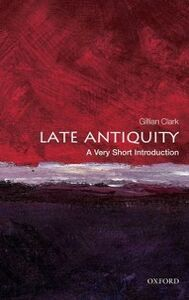 Ebook in inglese Late Antiquity: A Very Short Introduction Clark, Gillian