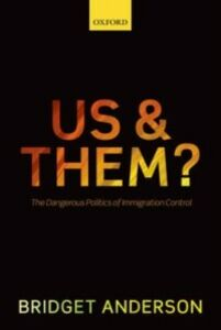 Ebook in inglese Us and Them?: The Dangerous Politics of Immigration Control Anderson, Bridget