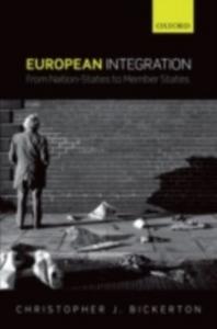 Ebook in inglese European Integration: From Nation-States to Member States Bickerton, Chris J.