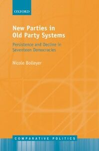 Foto Cover di New Parties in Old Party Systems: Persistence and Decline in Seventeen Democracies, Ebook inglese di Nicole Bolleyer, edito da OUP Oxford