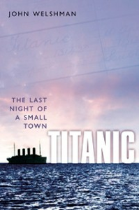 Ebook in inglese Titanic: The Last Night of a Small Town Welshman, John