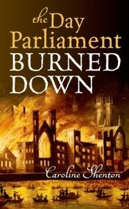 Ebook in inglese Day Parliament Burned Down Shenton, Caroline