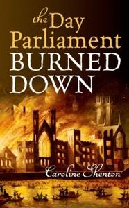 Ebook in inglese Day Parliament Burned Down Shenton, Caroline