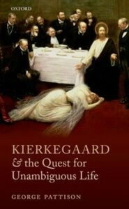 Ebook in inglese Kierkegaard and the Quest for Unambiguous Life: Between Romanticism and Modernism: Selected Essays Pattison, George