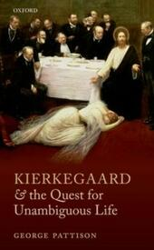 Kierkegaard and the Quest for Unambiguous Life: Between Romanticism and Modernism: Selected Essays