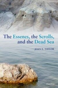 Ebook in inglese Essenes, the Scrolls, and the Dead Sea Taylor, Joan E.