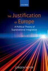 Justification of Europe: A Political Theory of Supranational Integration