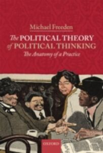 Ebook in inglese Political Theory of Political Thinking: The Anatomy of a Practice Freeden, Michael