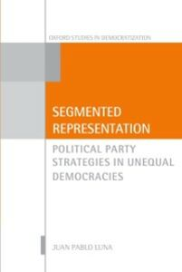 Ebook in inglese Segmented Representation: Political Party Strategies in Unequal Democracies Luna, Juan Pablo