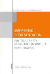 Segmented Representation: Political Party Strategies in Unequal Democracies
