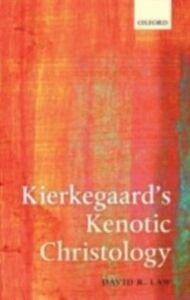 Foto Cover di Kierkegaard's Kenotic Christology, Ebook inglese di David R. Law, edito da OUP Oxford