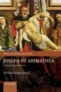Ebook in inglese Joseph of Arimathea: A Study in Reception History Lyons, William John