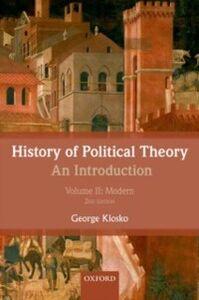 Foto Cover di History of Political Theory: An Introduction: Volume II: Modern, Ebook inglese di George Klosko, edito da OUP Oxford