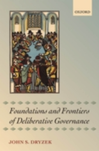 Ebook in inglese Foundations and Frontiers of Deliberative Governance -, -
