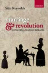 Marriage and Revolution: Monsieur and Madame Roland