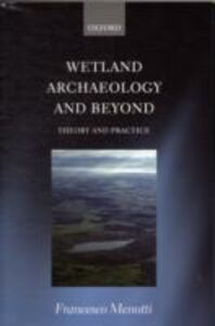 Ebook in inglese Wetland Archaeology and Beyond: Theory and Practice Menotti, Francesco