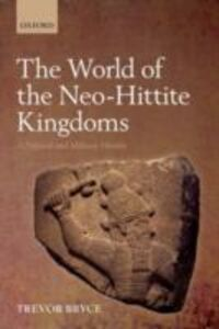 Ebook in inglese World of The Neo-Hittite Kingdoms: A Political and Military History Bryce, Trevor