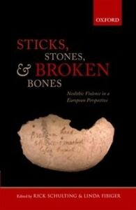 Foto Cover di Sticks, Stones, and Broken Bones: Neolithic Violence in a European Perspective, Ebook inglese di  edito da OUP Oxford