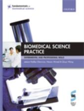 Biomedical Science Practice: experimental and professional skills