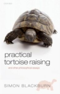 Foto Cover di Practical Tortoise Raising: and other philosophical essays, Ebook inglese di Simon Blackburn, edito da OUP Oxford
